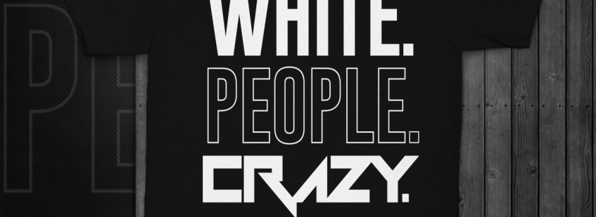 Official White People Crazy T Shirt
