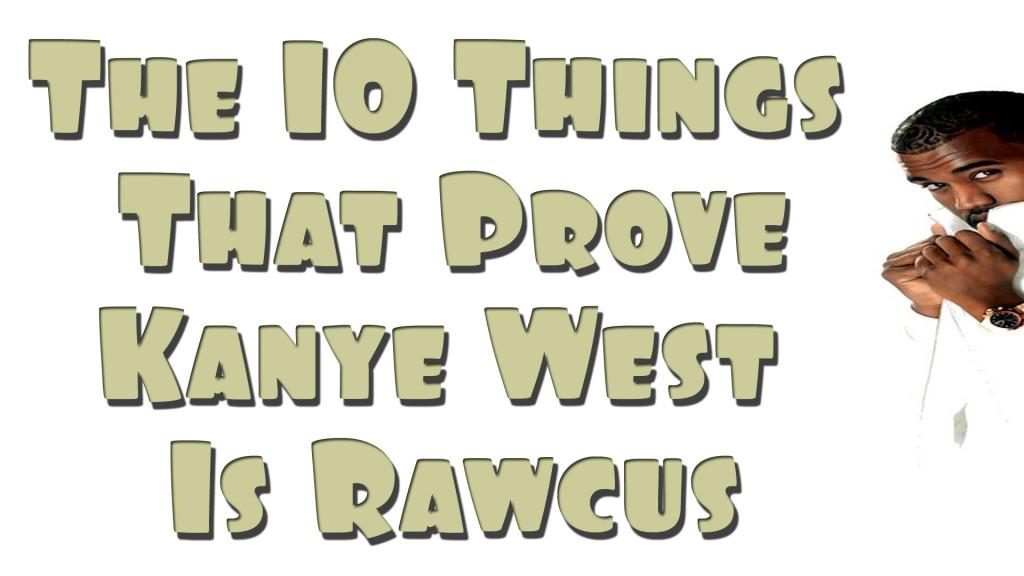 kanye west is rawcus
